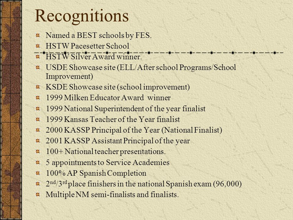 Recognitions Named a BEST schools by FES. HSTW Pacesetter School HSTW Silver Award winner.