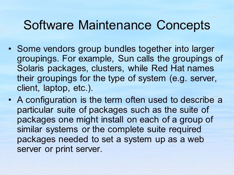 Software Maintenance Concepts Some vendors group bundles together into larger groupings.