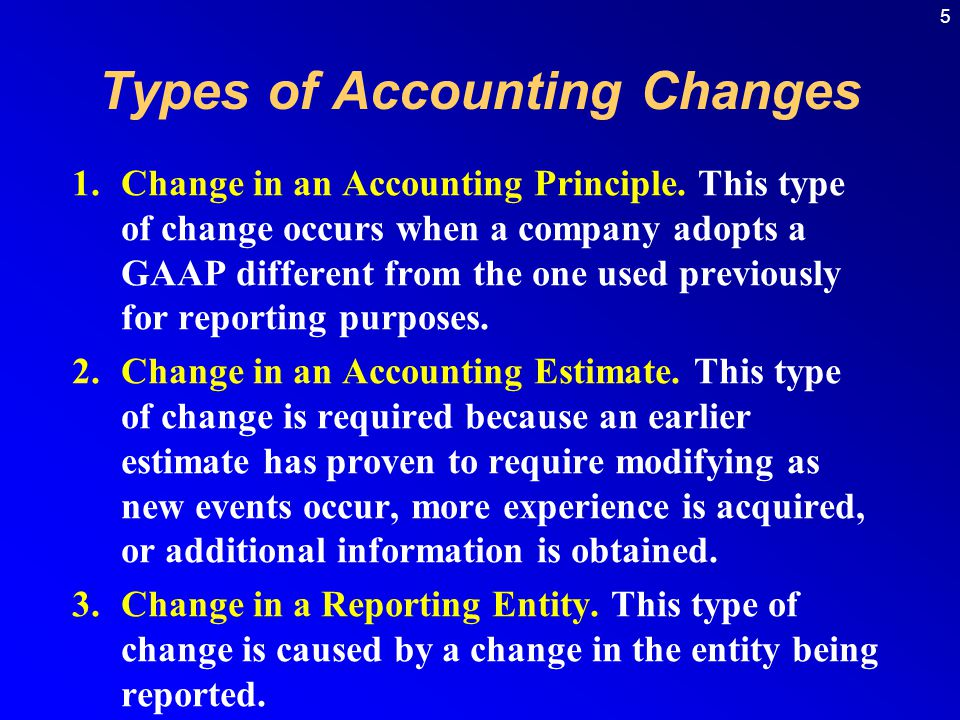 5 1.Change in an Accounting Principle.