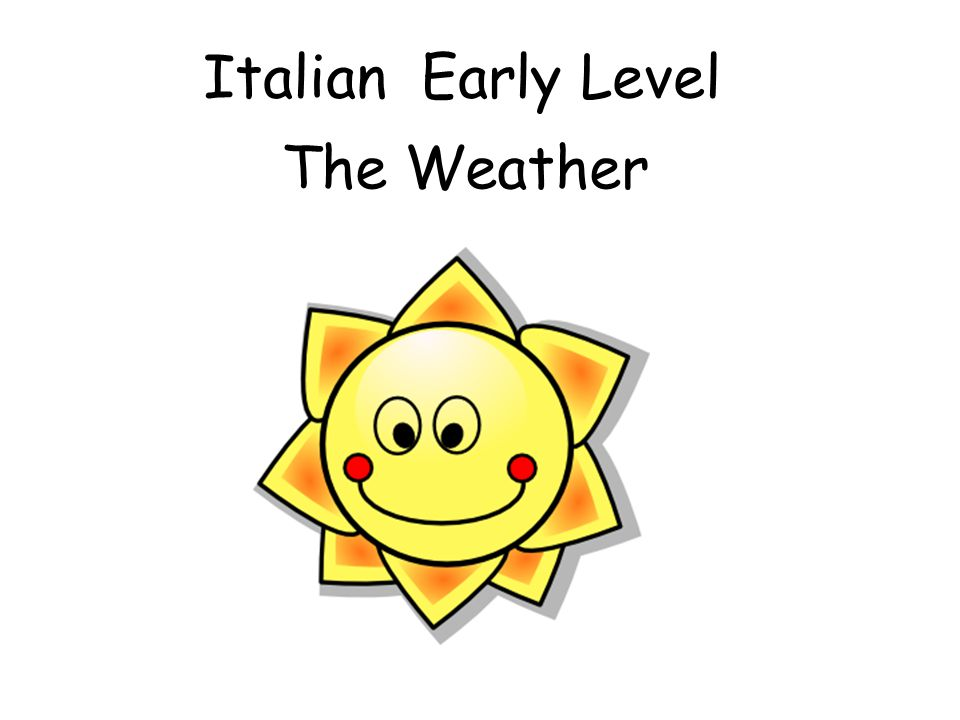 Italian Early Level The Weather
