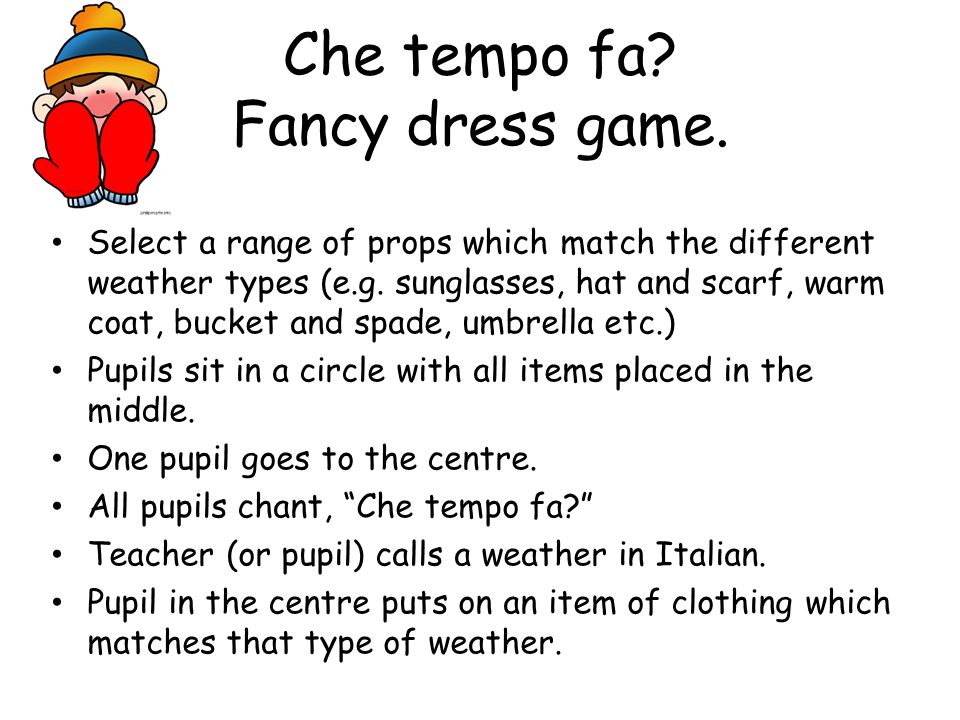 Che tempo fa.Fancy dress game.