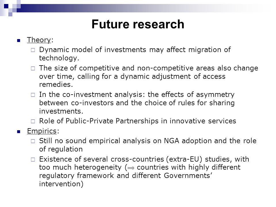 Future research Theory:  Dynamic model of investments may affect migration of technology.