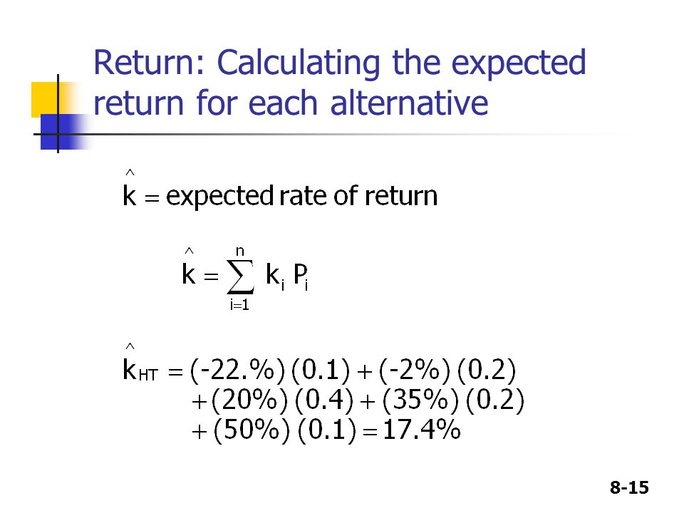 8-15 Return: Calculating the expected return for each alternative