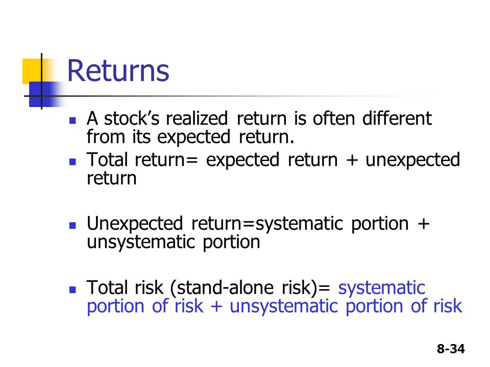8-34 Returns A stock's realized return is often different from its expected return.