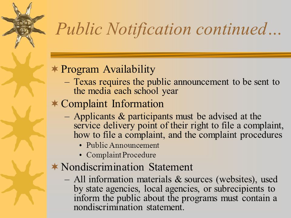  Purpose –Inform applicants, participants, and potential eligibles of : Complaint Information Nondiscrimination Statement Program Availability