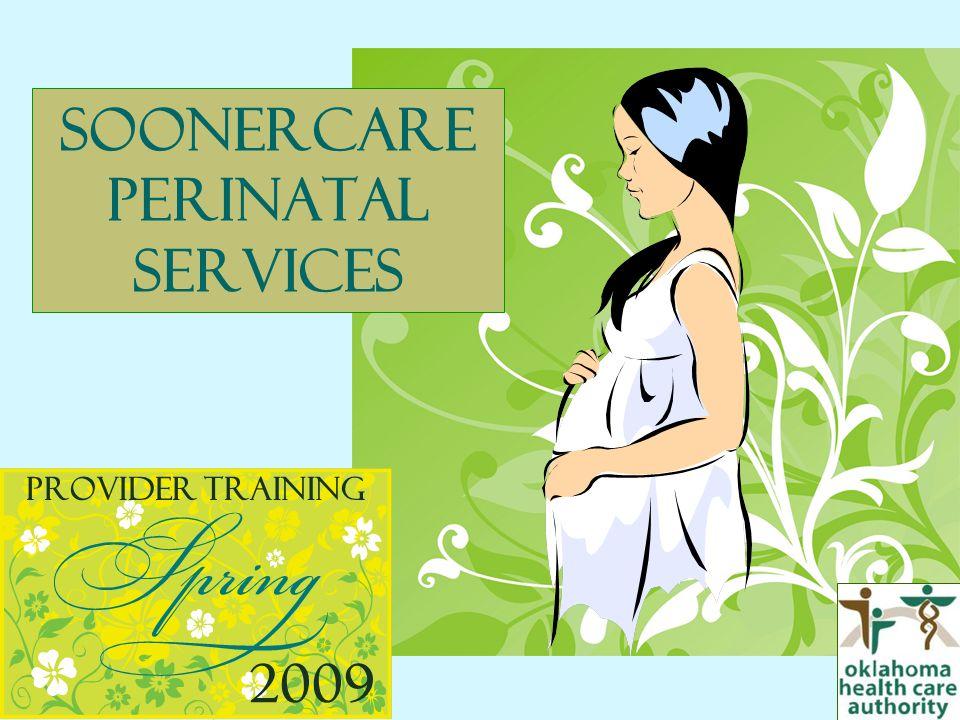 SOONERCARE Perinatal Services Provider Training 2009