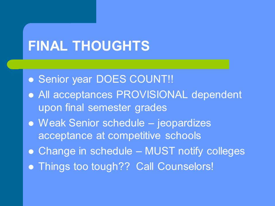FINAL THOUGHTS Senior year DOES COUNT!.