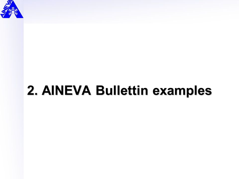 2. AINEVA Bullettin examples