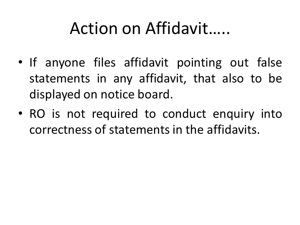 Action on affidavits Copy to be displayed on notice board of RO and also notice board of ARO if his office is in a different place. If office of both