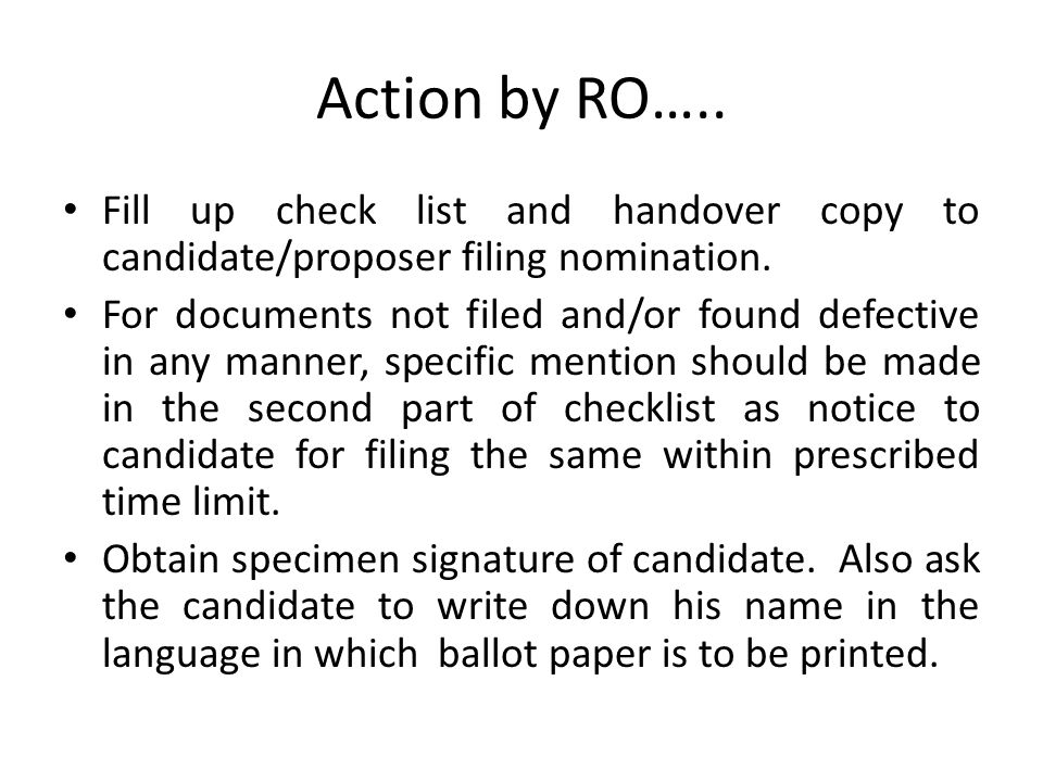 Action by RO on receipt of nomination Enter date and time of filing nomination and put initials thereon.