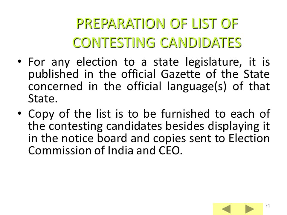 73 Allotment of symbols has to be made before drawing the list of contesting candidates in parliamentary and assembly constituencies.