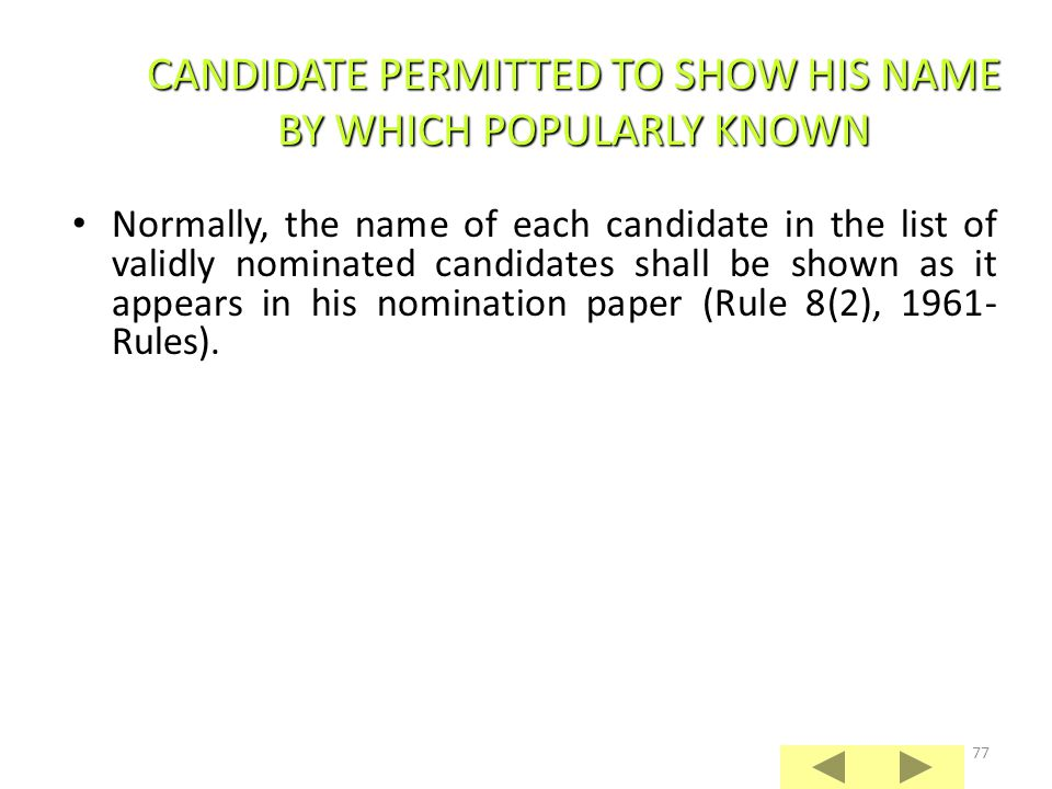 76 Such determination shall be made with reference to the first letter of the name of the candidate as given by him in his nomination paper irrespecti
