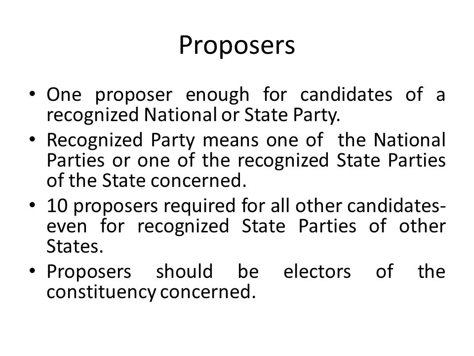 Requirements for valid nomination Nomination can be filed only by candidate or any of the proposers.