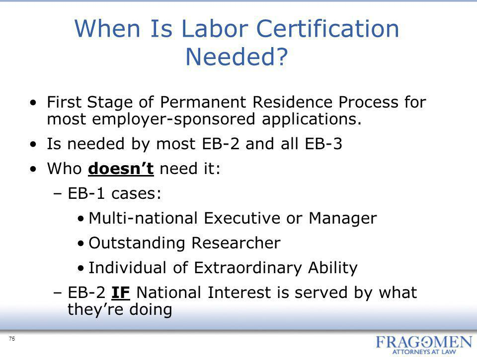 75 When Is Labor Certification Needed.