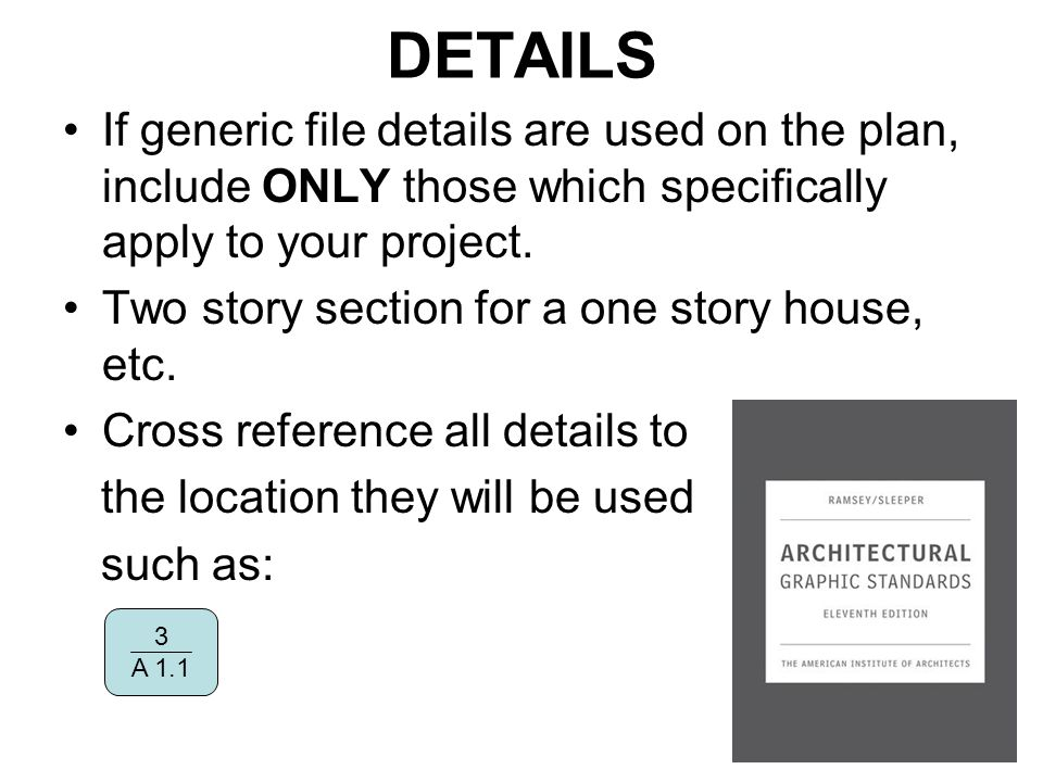 DETAILS If generic file details are used on the plan, include ONLY those which specifically apply to your project. Two story section for a one story h