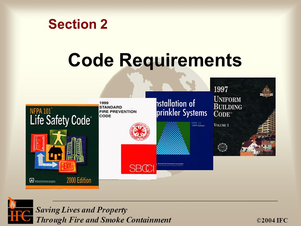 Saving Lives and Property Through Fire and Smoke Containment ©2004 IFC Code Requirements Section 2