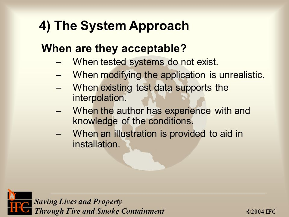 4) The System Approach When are they acceptable. –When tested systems do not exist.