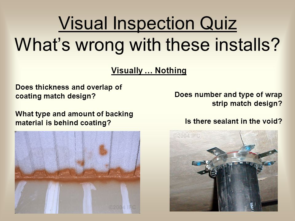 Visual Inspection Quiz What's wrong with these installs.