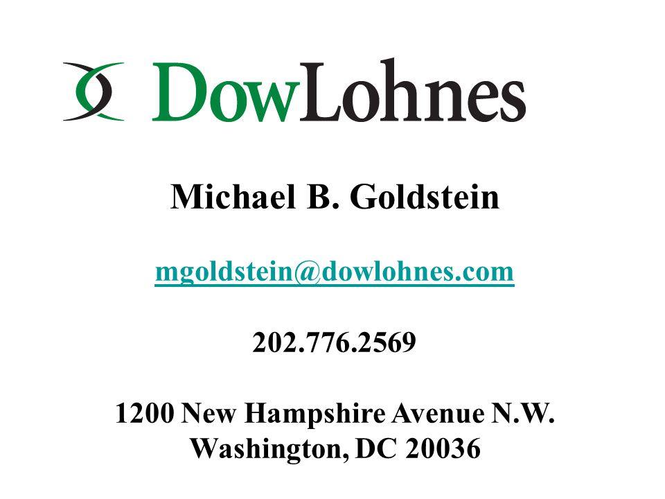 Michael B. Goldstein mgoldstein@dowlohnes.com 202.776.2569 1200 New Hampshire Avenue N.W.