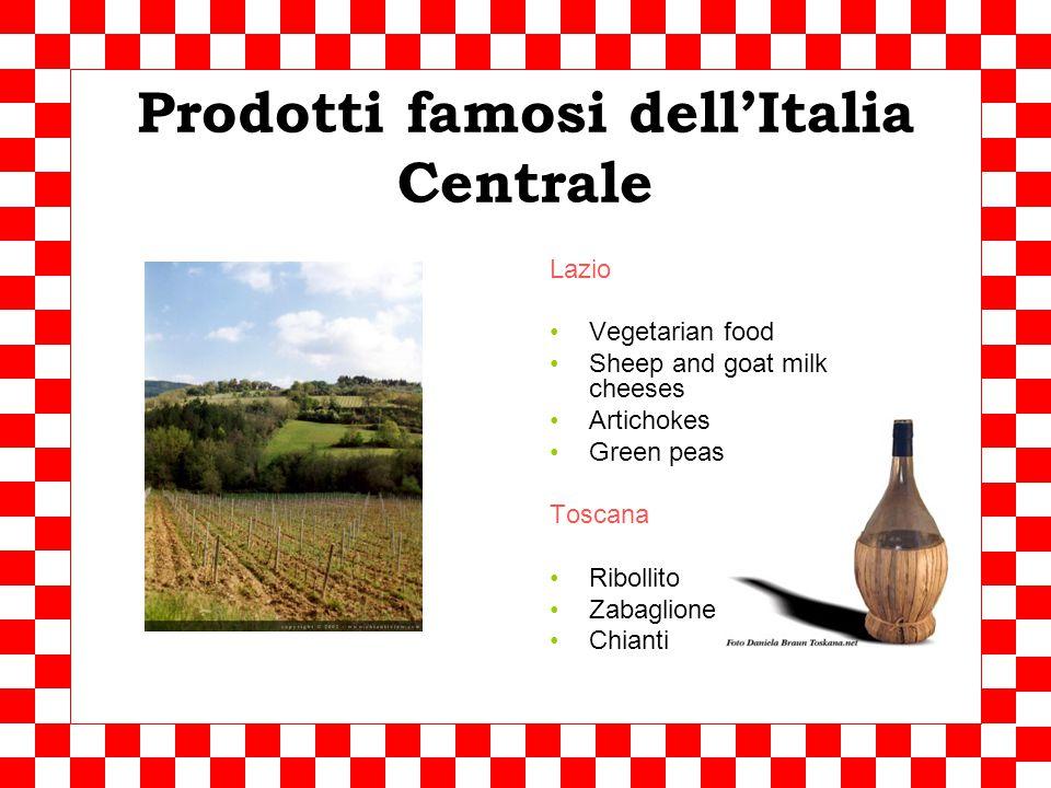 L'Italia Centrale Prodotti tipici Pork, lamb Black truffles Beans – white and red Olive oil Fresh pasta Famous wines