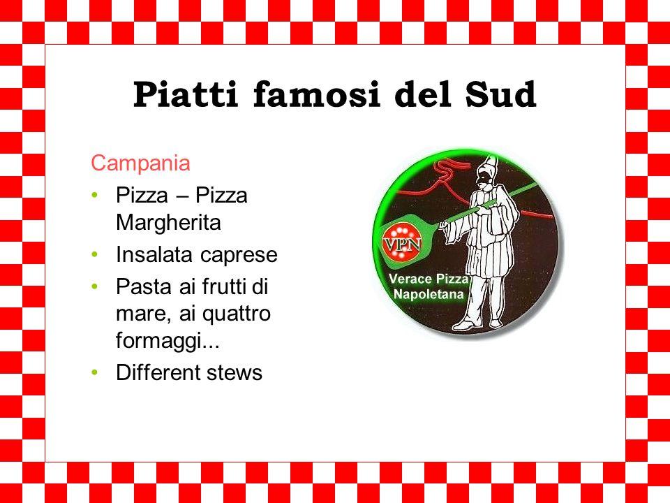 L'Italia del Sud The real Italian food Prodotti tipici Dried pasta Tomatoes, eggplant Olive oil Mozzarella di bufala, provola Peperoncino-spiced meat, salami Pizza Fish, seafood