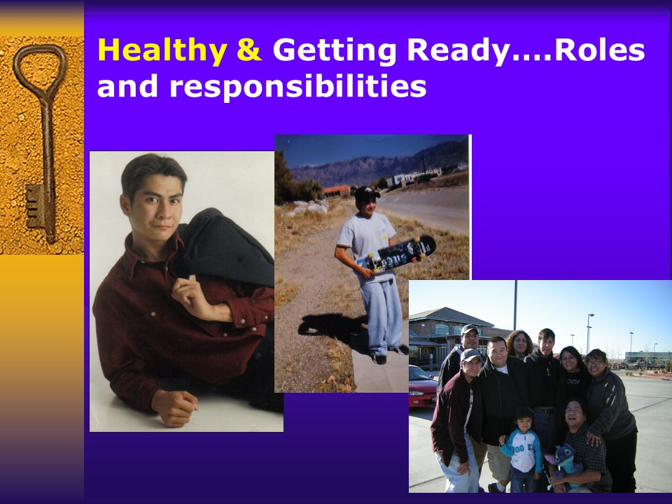 Healthy & Getting Ready….Roles and responsibilities