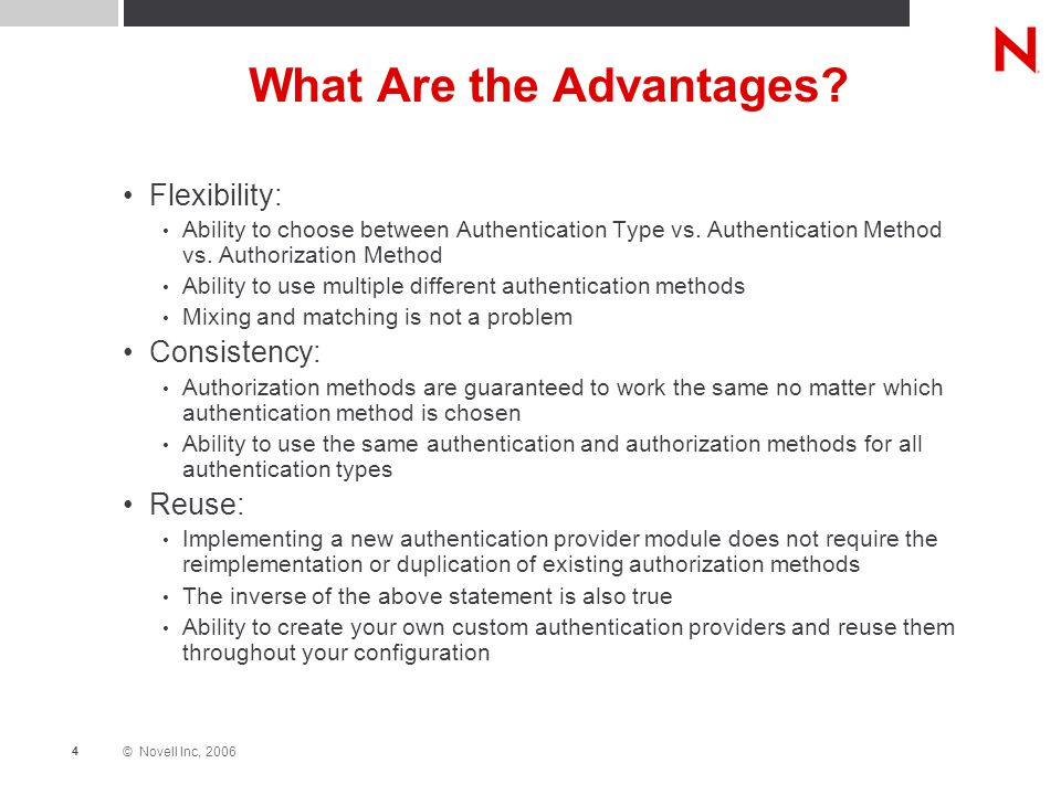 © Novell Inc, 2006 4 What Are the Advantages.