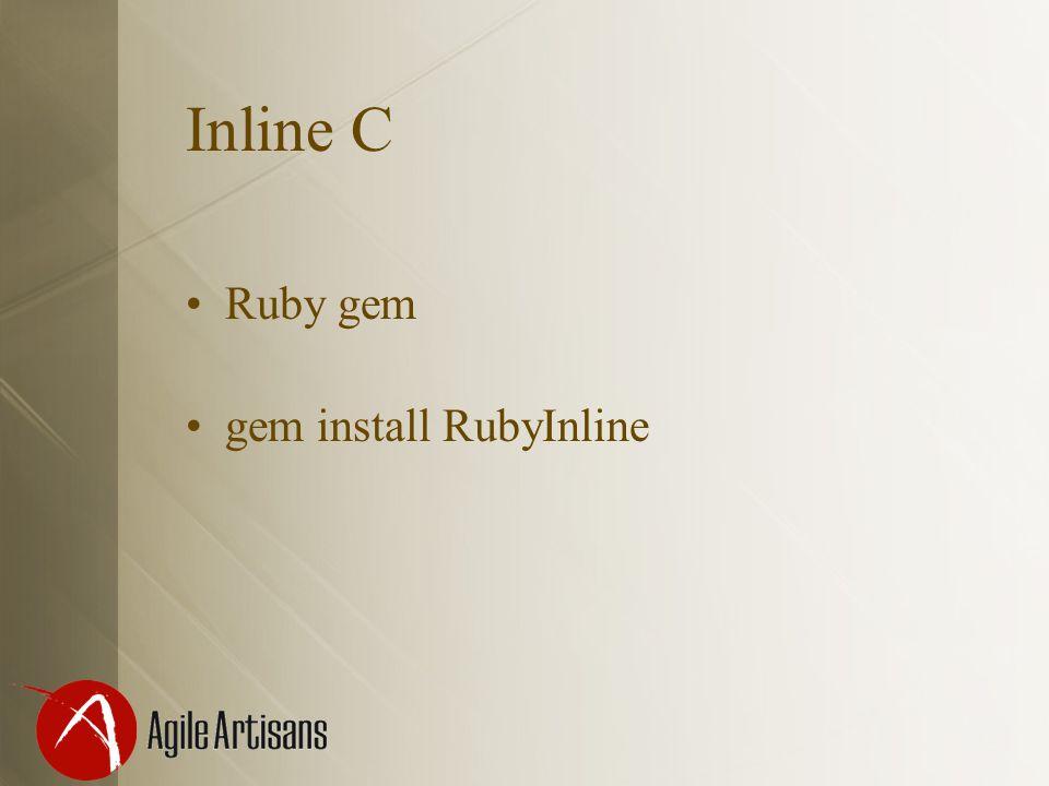 Inline C Ruby gem gem install RubyInline