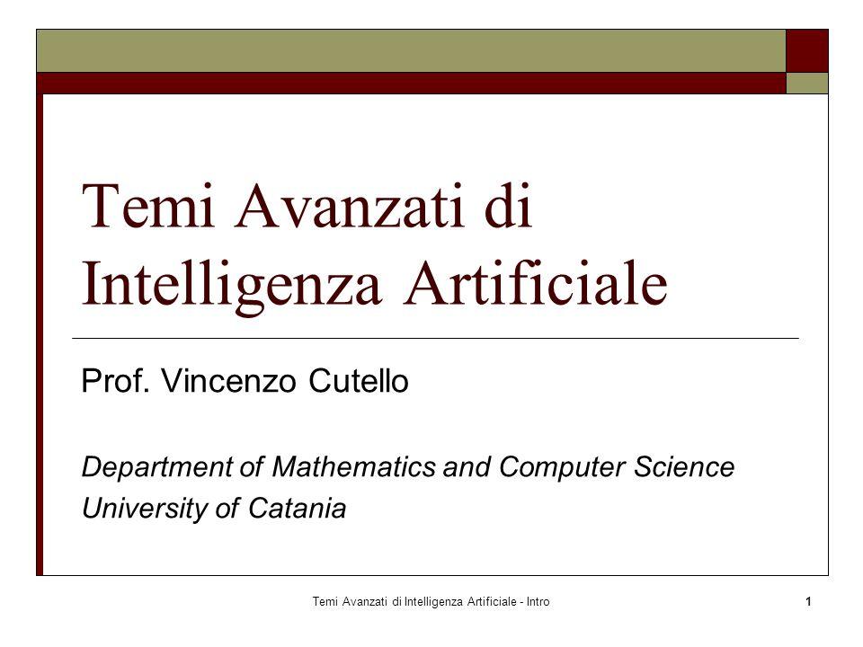 Temi Avanzati di Intelligenza Artificiale - Intro1 Temi Avanzati di Intelligenza Artificiale Prof.