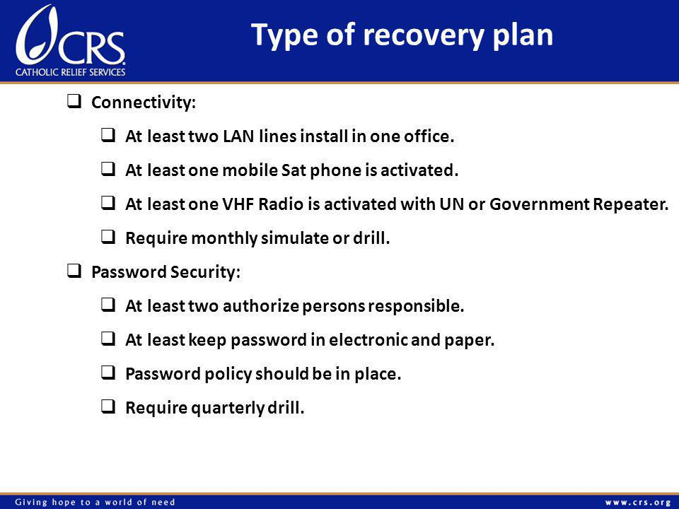 Type of recovery plan  Connectivity:  At least two LAN lines install in one office.