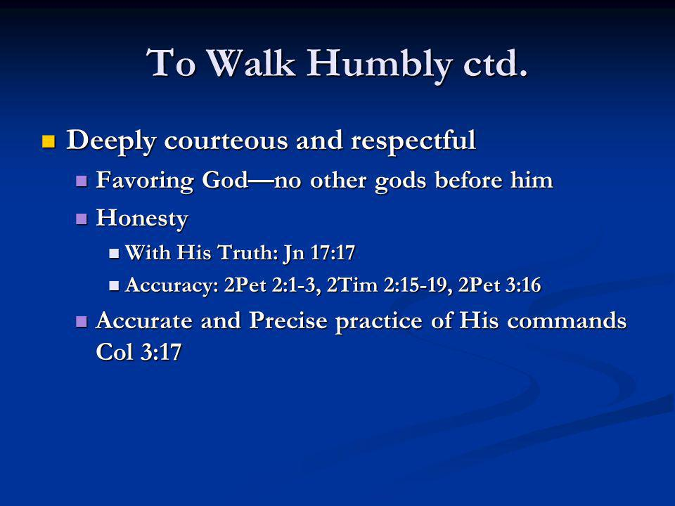 To Walk Humbly ctd.
