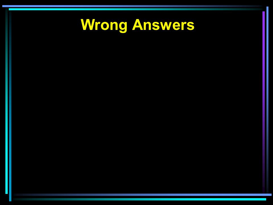 Wrong Answers