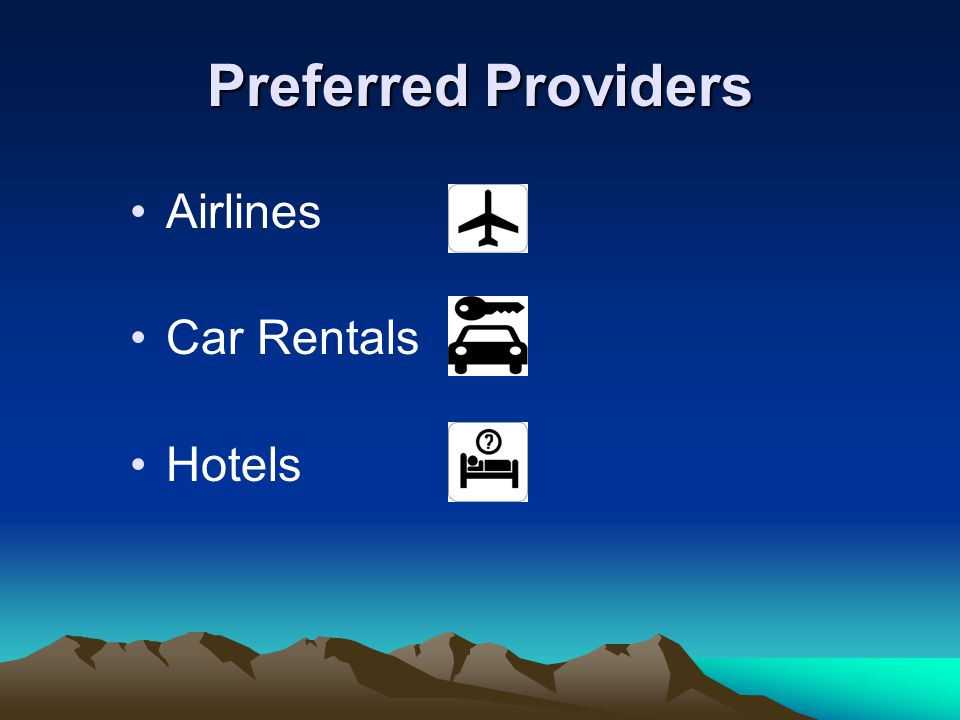 Preferred Providers Airlines Car Rentals Hotels
