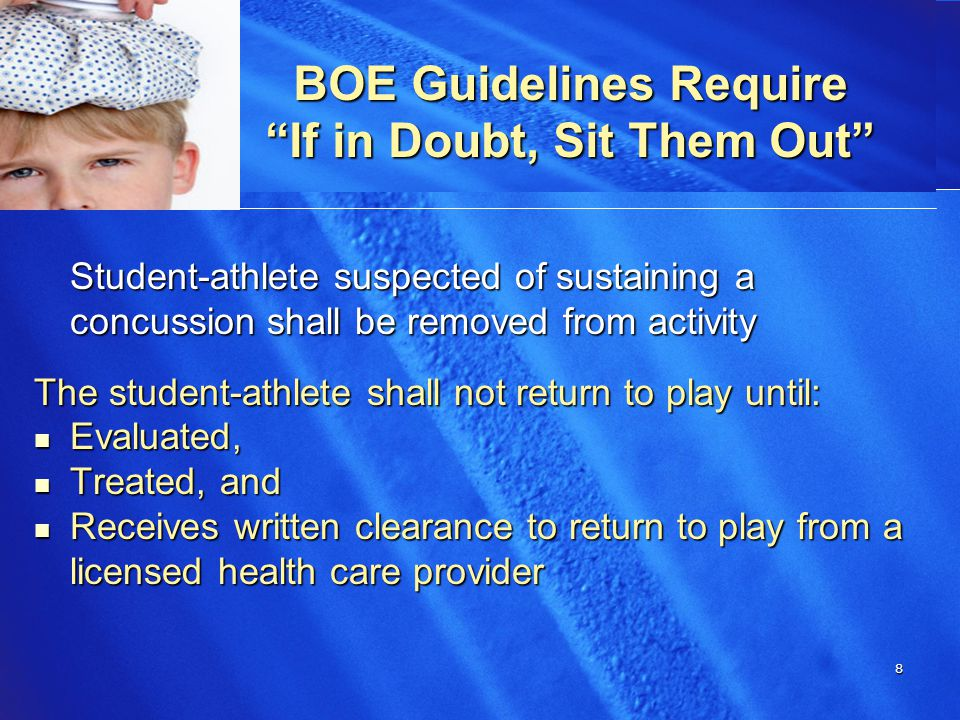 9 9 BOE Guidelines Require a Sideline Assessment Appropriate licensed health care providers or properly trained individuals will use a standardized concussion sideline assessment tool (SCAT II, SAC, BESS, etc.)
