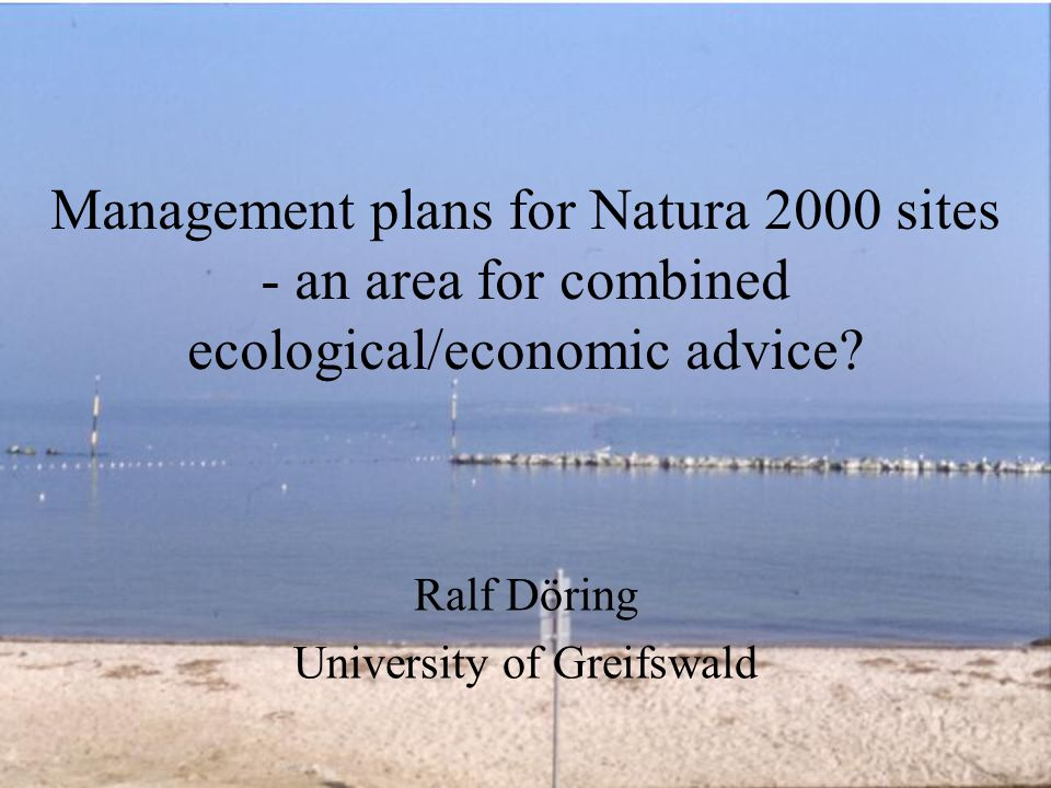 Management plans for Natura 2000 sites - an area for combined ecological/economic advice.