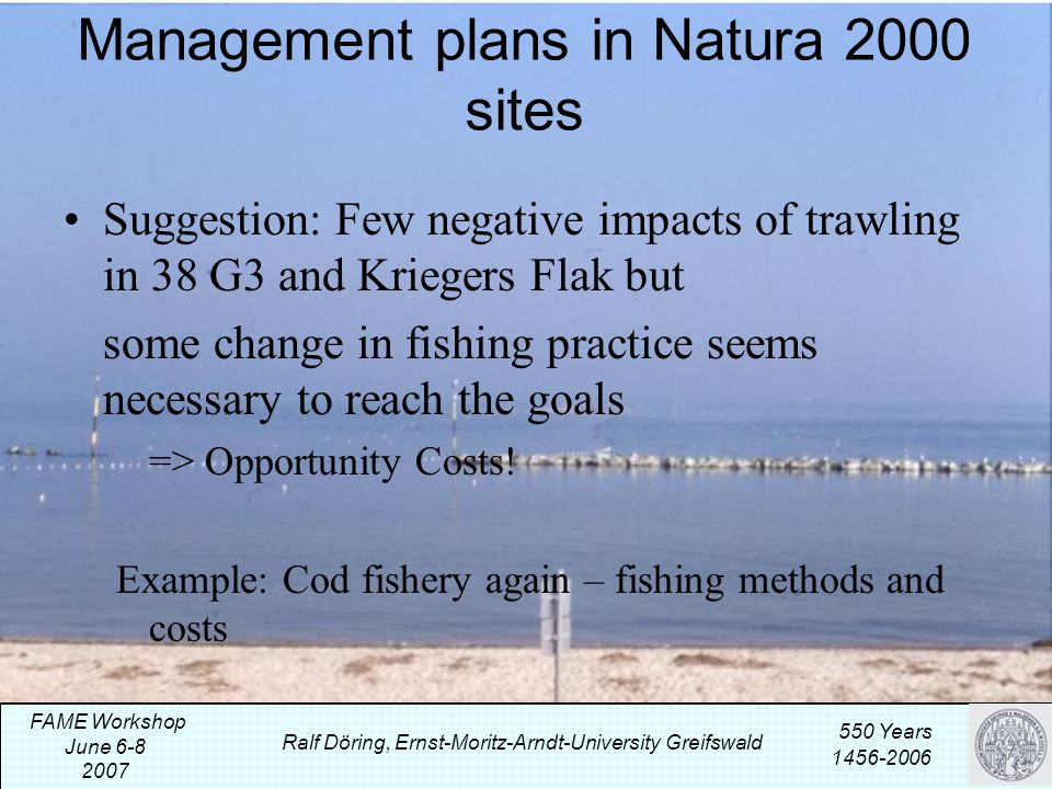 Suggestion: Few negative impacts of trawling in 38 G3 and Kriegers Flak but some change in fishing practice seems necessary to reach the goals => Opportunity Costs.