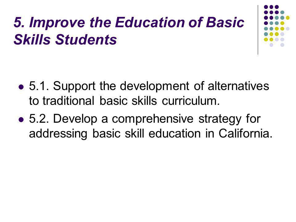 5. Improve the Education of Basic Skills Students 5.1.