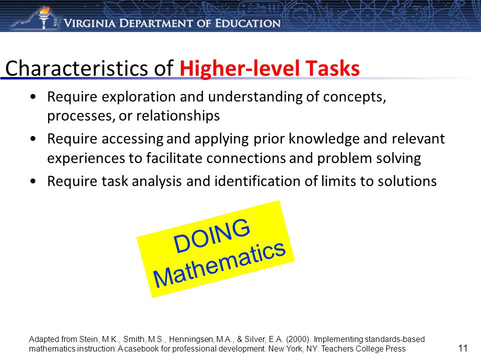 Characteristics of Higher-level Tasks Require exploration and understanding of concepts, processes, or relationships Require accessing and applying pr