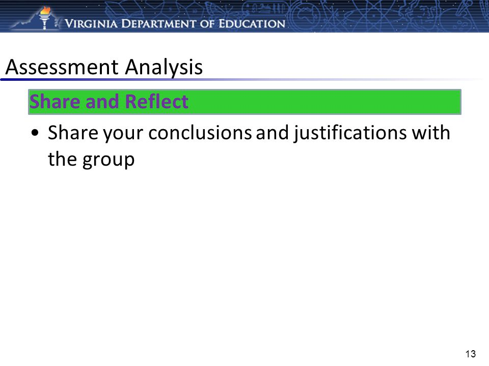 Assessment Analysis Share and Reflect Share your conclusions and justifications with the group 13