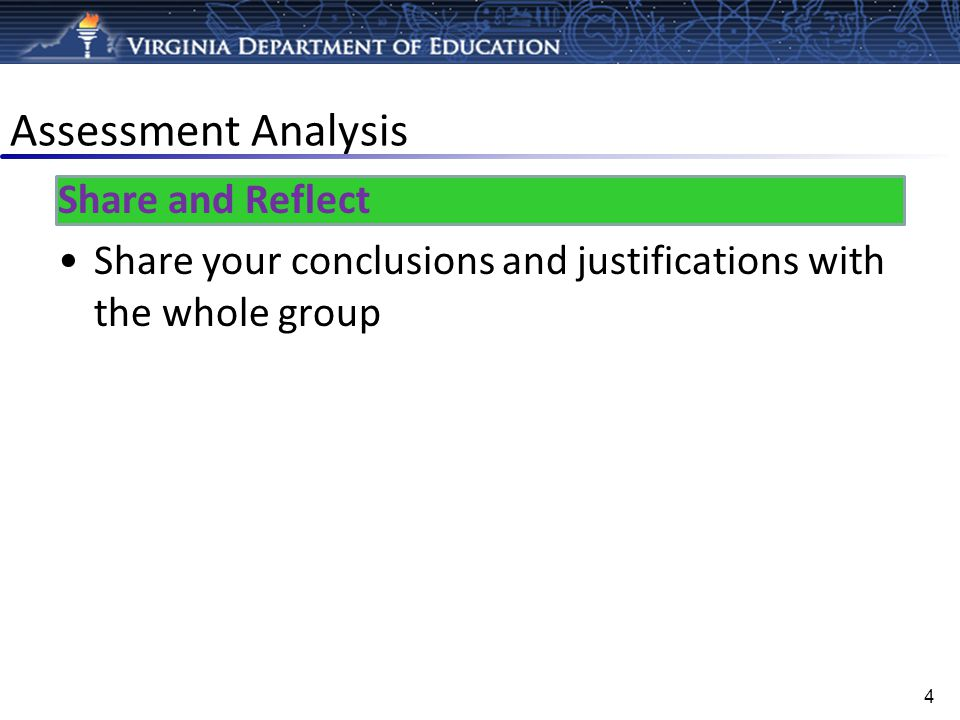 Assessment Analysis Share and Reflect Share your conclusions and justifications with the whole group 4