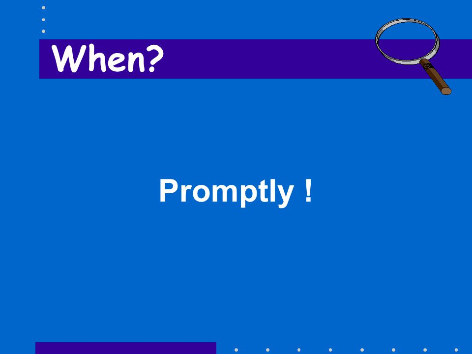 Promptly ! When