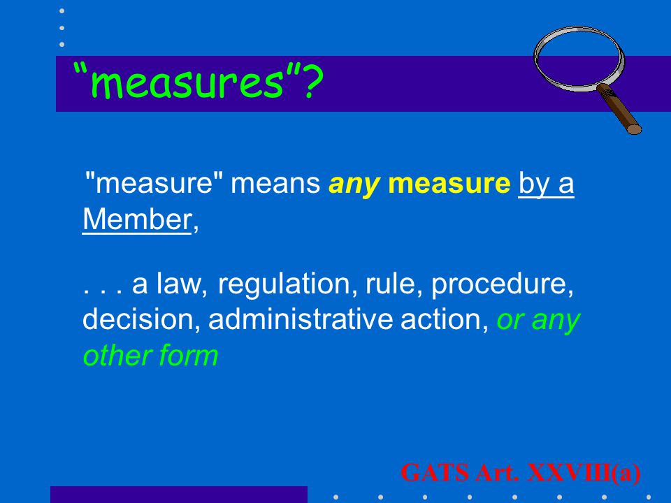 measure means any measure by a Member,...