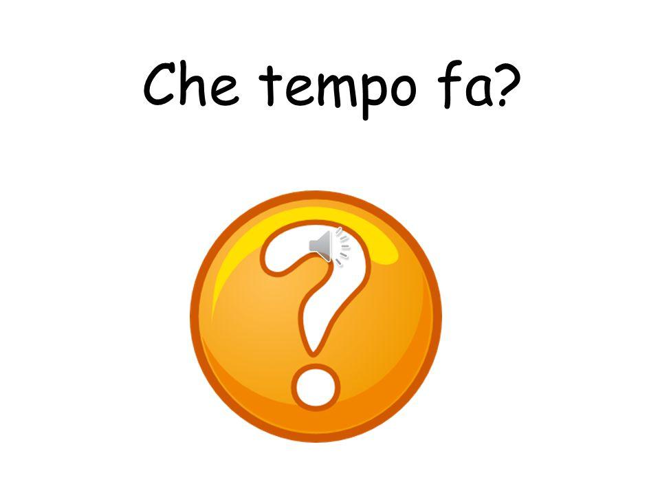 Vocabulary Quel temps fait-il? 7. The weather Che tempo fa? What's the weather like? Fa bello!It's nice Fa caldo!It's hot Fa freddo!It's cold E` grigi