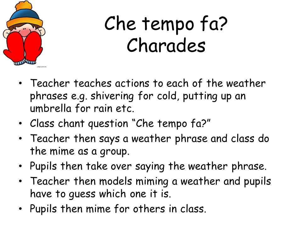 """Weather snap! Pupils have different weather symbol cards on their desks/in a group Class ask the question """"Che tempo fa?"""" Teacher says a weather type"""