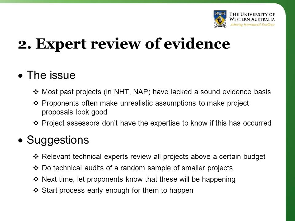 2. Expert review of evidence  The issue  Most past projects (in NHT, NAP) have lacked a sound evidence basis  Proponents often make unrealistic ass