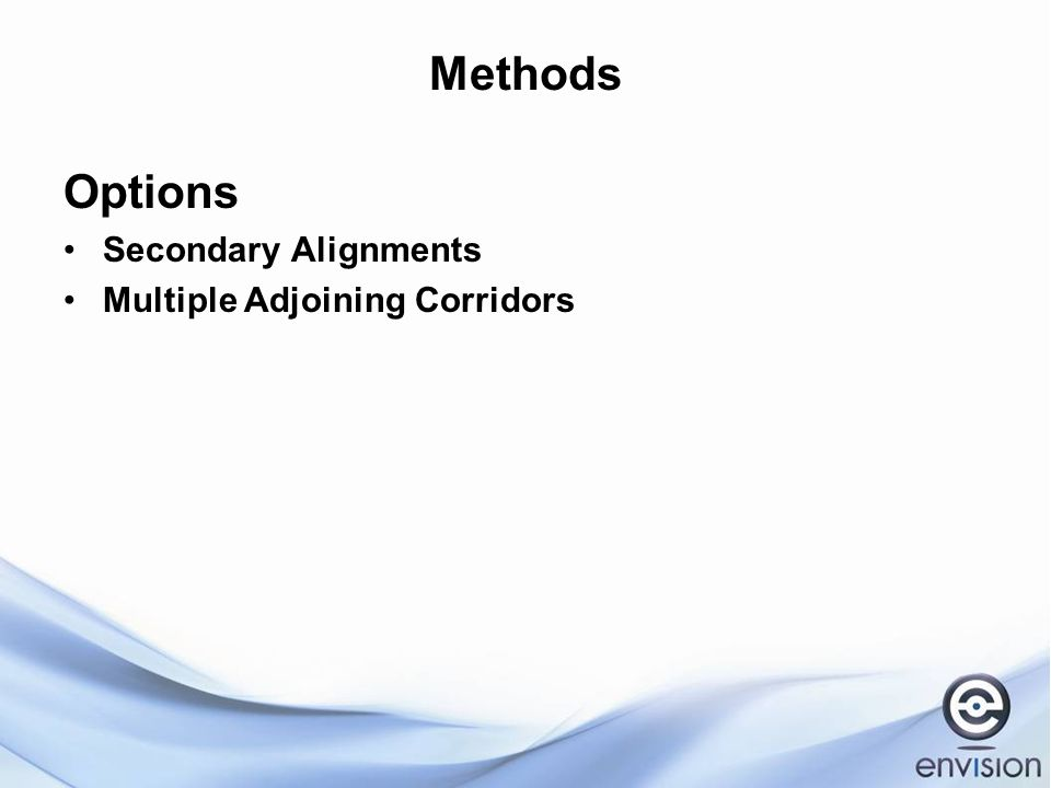 Methods Options Secondary Alignments Multiple Adjoining Corridors Overlapping/Clipping Corridors