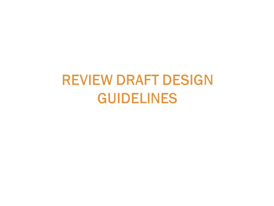 REVIEW DRAFT DESIGN GUIDELINES