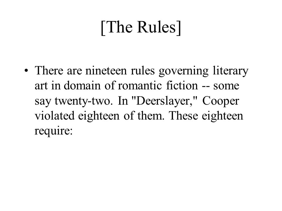 [The Rules] There are nineteen rules governing literary art in domain of romantic fiction -- some say twenty-two.