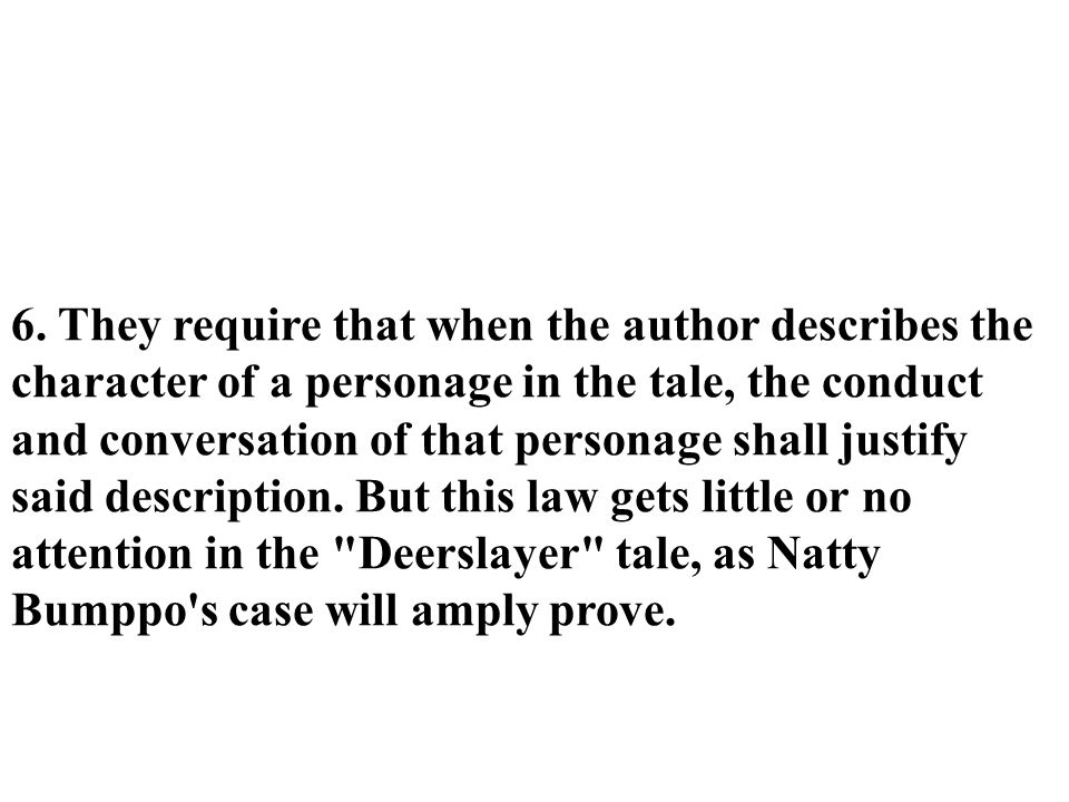 6. They require that when the author describes the character of a personage in the tale, the conduct and conversation of that personage shall justify
