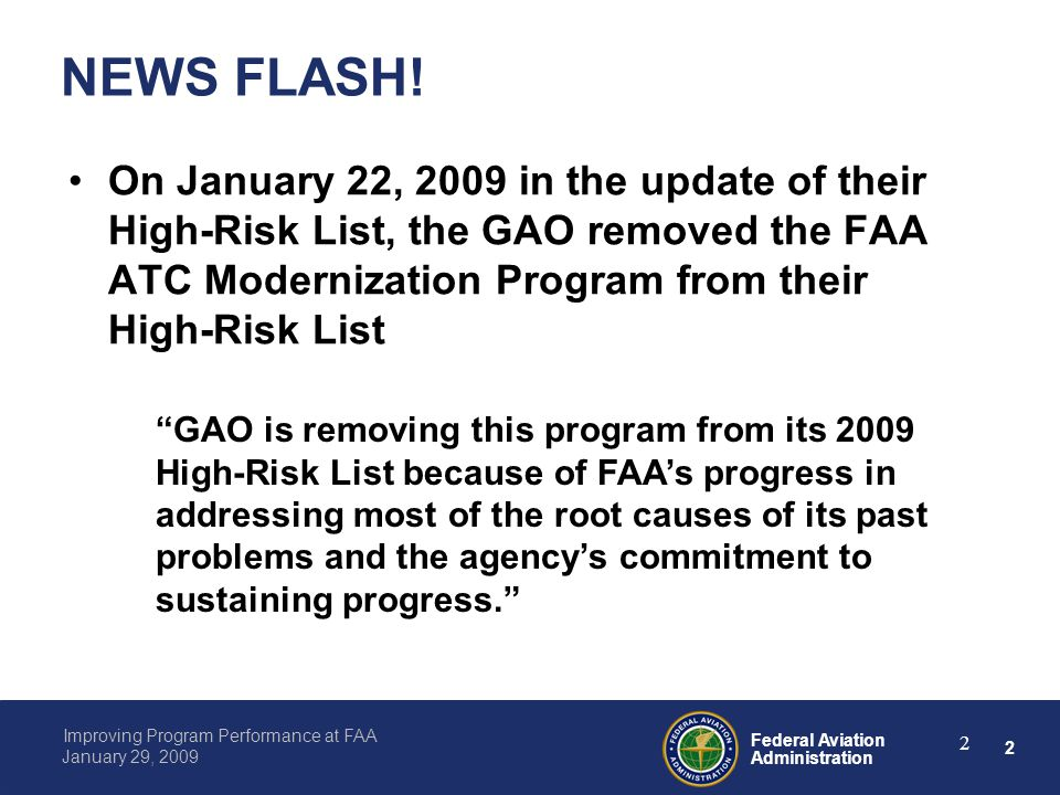 2 Federal Aviation Administration Improving Program Performance at FAA January 29, 2009 2 NEWS FLASH.